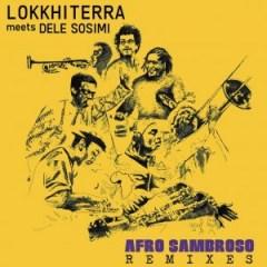 Lokkhi Terra X Dele Sosimi - Afro  Sambroso (Gabriele Poso Remix)